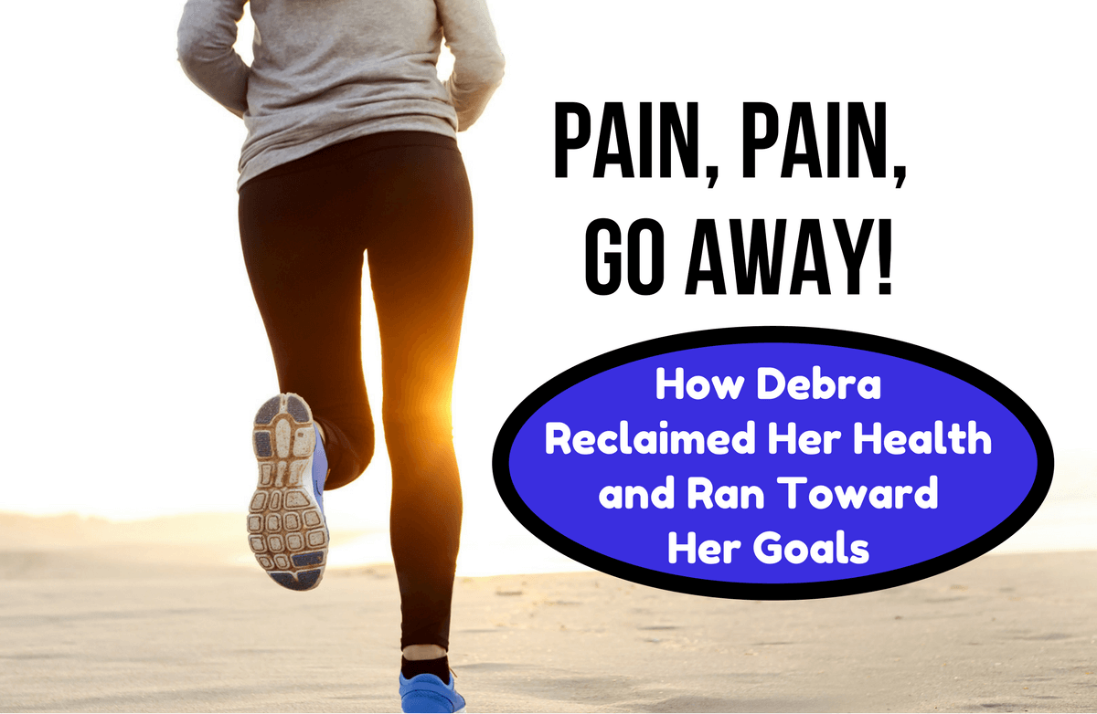 How Debra Conquered Pain and Chased Down Success